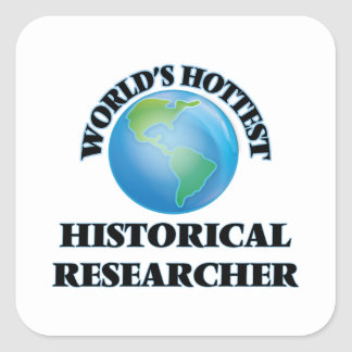 World's Hottest Historical Researcher Square Sticker