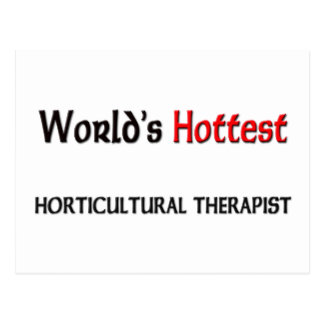 Worlds Hottest Horticultural Therapist Postcard
