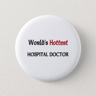 Worlds Hottest Hospital Doctor Pinback Button