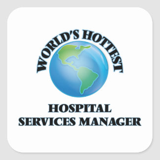 World's Hottest Hospital Services Manager Square Sticker