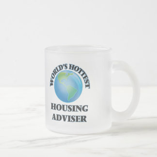 World's Hottest Housing Adviser 10 Oz Frosted Glass Coffee Mug