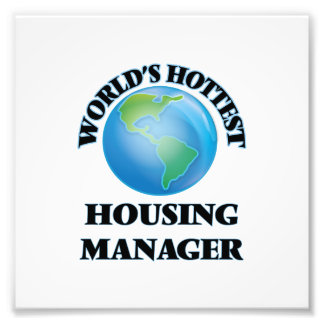 World's Hottest Housing Manager Photo Print