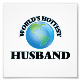 World's Hottest Husband Photographic Print