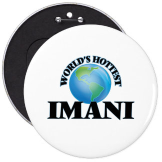 World's Hottest Imani Buttons