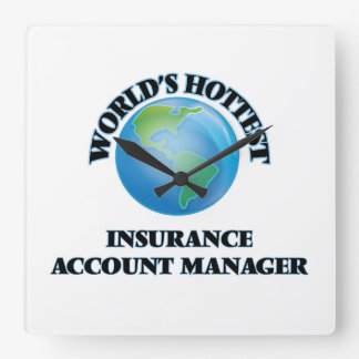 World's Hottest Insurance Account Manager Square Wallclocks