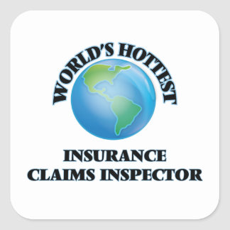 World's Hottest Insurance Claims Inspector Square Stickers