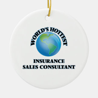 World's Hottest Insurance Sales Consultant Ceramic Ornament