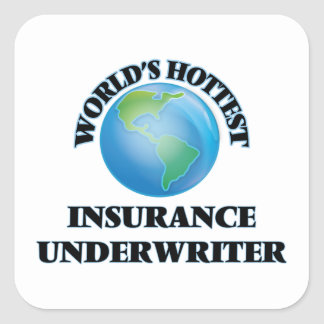 World's Hottest Insurance Underwriter Square Stickers