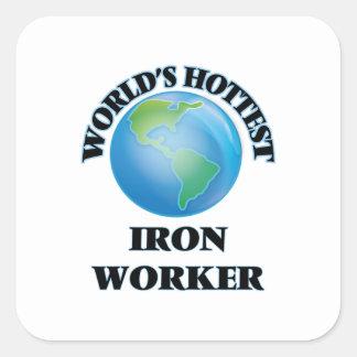 World's Hottest Iron Worker Square Sticker