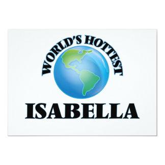 World's Hottest Isabella 5x7 Paper Invitation Card