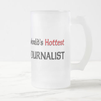 Worlds Hottest Journalist Frosted Glass Beer Mug