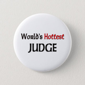 Worlds Hottest Judge Pinback Button