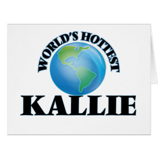 World's Hottest Kallie Large Greeting Card