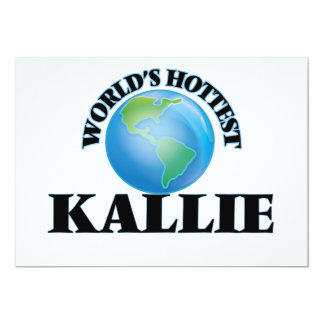 World's Hottest Kallie 5x7 Paper Invitation Card