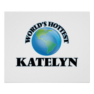 World's Hottest Katelyn Posters