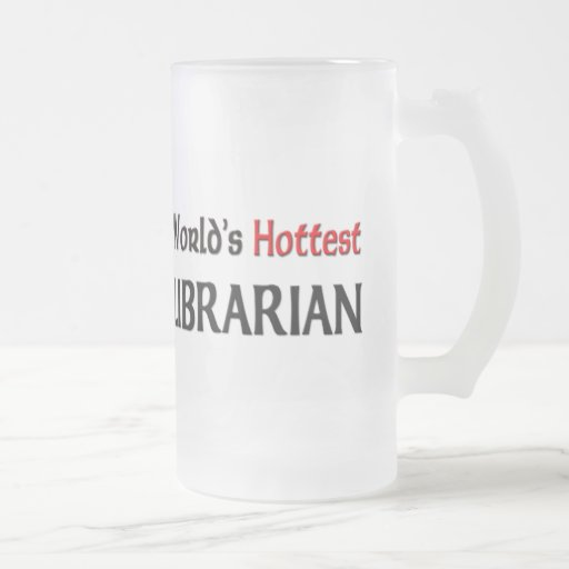 Worlds Hottest Librarian 16 Oz Frosted Glass Beer Mug