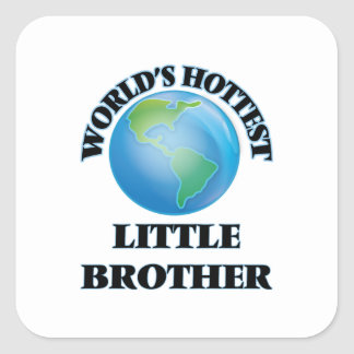World's Hottest little Brother Square Sticker