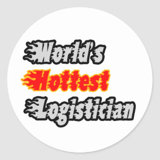 World's Hottest Logistician Classic Round Sticker