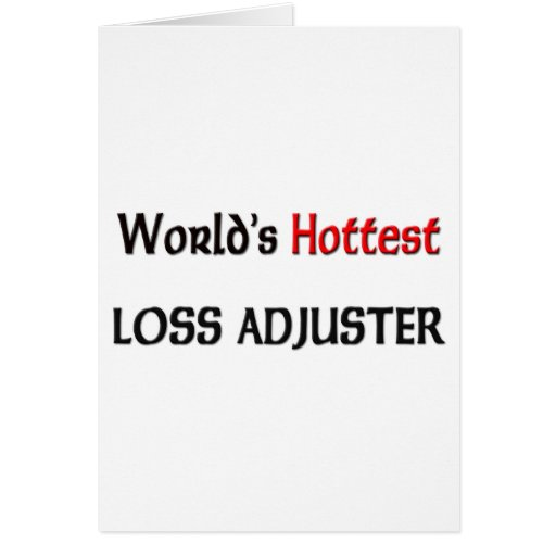 Worlds Hottest Loss Adjuster Greeting Card