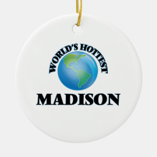 World's Hottest Madison Ornaments