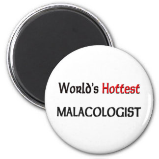 Worlds Hottest Malacologist 2 Inch Round Magnet