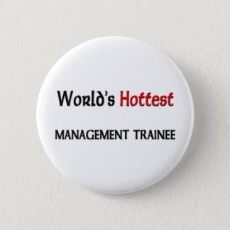 Worlds Hottest Management Trainee Button