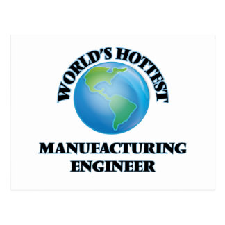 World's Hottest Manufacturing Engineer Postcard