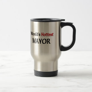 Worlds Hottest Mayor 15 Oz Stainless Steel Travel Mug