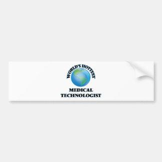 World's Hottest Medical Technologist Bumper Sticker