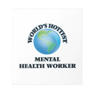 World's Hottest Mental Health Worker Note Pad