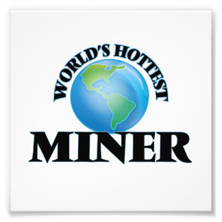World's Hottest Miner Photograph
