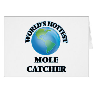 World's Hottest Mole Catcher Greeting Cards