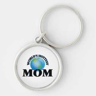 World's Hottest Mom Silver-Colored Round Keychain