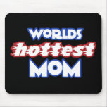 Worlds Hottest Mom Mouse Pads
