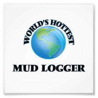World's Hottest Mud Logger Art Photo