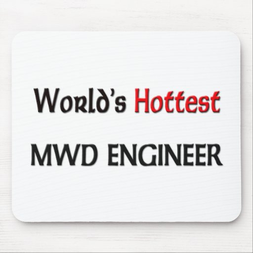 Worlds Hottest Mwd Engineer Mouse Pad
