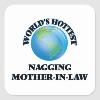 World's Hottest Nagging Mother-in-Law Square Sticker