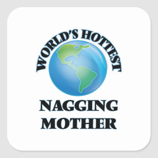 World's Hottest Nagging Mother Square Stickers