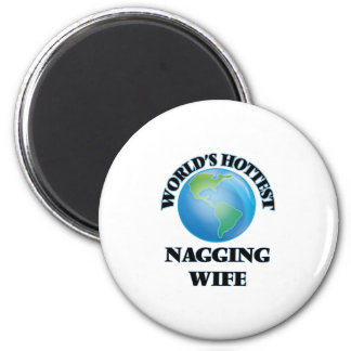 World's Hottest Nagging Wife Refrigerator Magnet