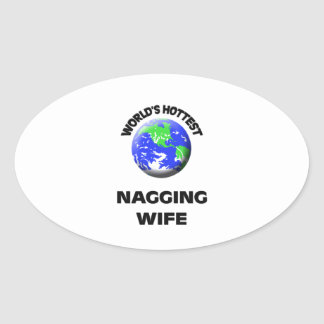 World's Hottest Nagging Wife Oval Sticker