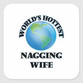 World's Hottest Nagging Wife Square Stickers