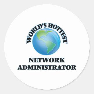World's Hottest Network Administrator Round Sticker