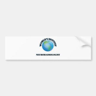 World's Hottest Neuroradiologist Bumper Sticker