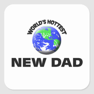 World's Hottest New Dad Square Stickers