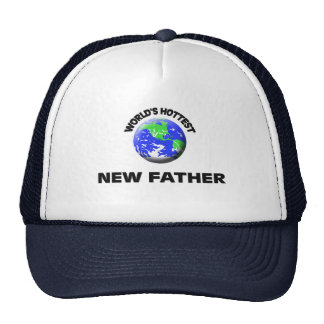 World's Hottest New Father Trucker Hats