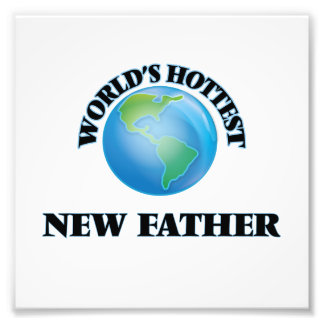World's Hottest New Father Photographic Print