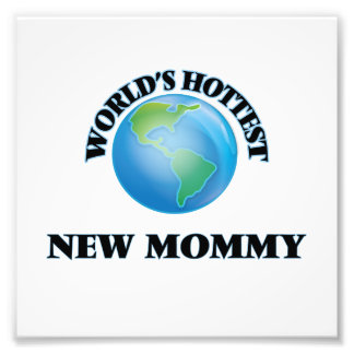 World's Hottest New Mommy Photo Print