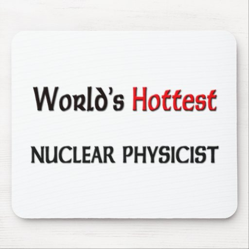 Worlds Hottest Nuclear Physicist Mouse Pad