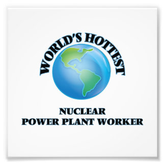 World's Hottest Nuclear Power Plant Worker Art Photo