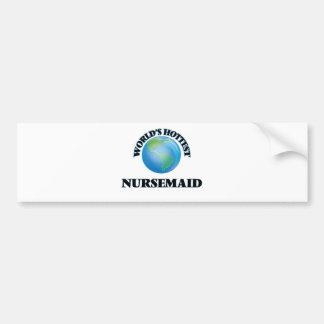 World's Hottest Nursemaid Bumper Stickers